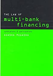 [(The Law of Multi-bank Financing : Syndications and Participations)] [By (author) Agasha Mugasha] published on (January, 1998)
