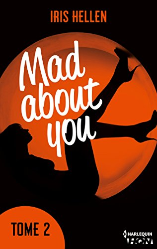 "Mad About You - tome 2 : Vous avez aimé ""Calendar Girl"" ? Vous aimerez ""Mad about You"" (HQN) par [Hellen, Iris]"