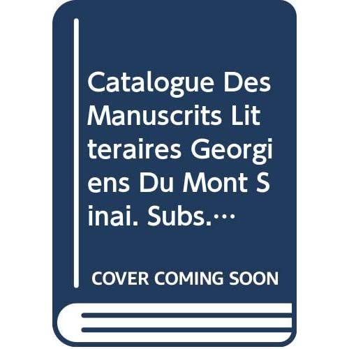 Catalogue Des Manuscrits Litteraires Georgiens Du Mont Sinai. Subs. 9.