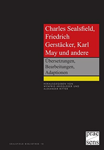 Charles Sealsfield, Friedrich Gerstäcker, Karl May und andere: Übersetzungen, Bearbeitungen, Adaptionen