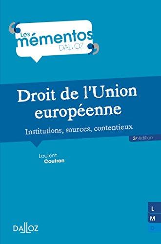 Droit de l'Union européenne. Institutions, sources, contentieux (Mémentos)