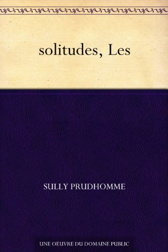 solitudes, Les (French Edition)