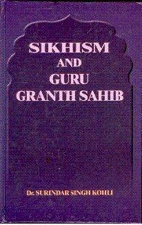 Sikhism and Guru Granth Sahib par  Surindar Singh Kohli