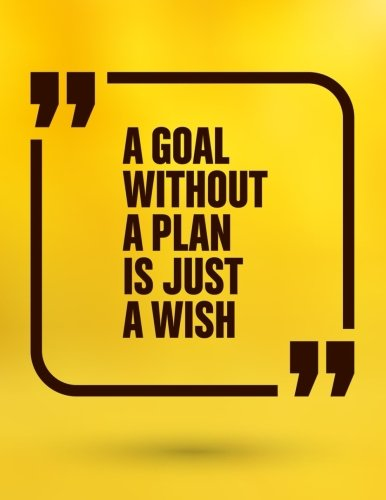 A Goal without A Plan is Just a Wish: A Motivation and Inspirational Quotes Journal Book with Coloring Pages Inside (Flower, Animals and cute pattern) Gifts for ()
