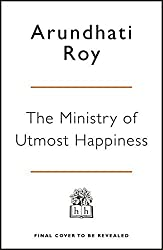 The Ministry of Utmost Happiness by Arundhati Roy (2017-06-29)