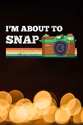 I'm about to snap: Photography Retro Camera Vintage Design journal notebook 6x9