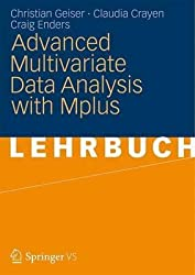 [Advanced Multivariate Data Analysis with Mplus 2012] (By: Christian Geiser) [published: December, 2015]