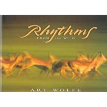 Rhythms From the Wild by Art Wolfe (1997-05-01)