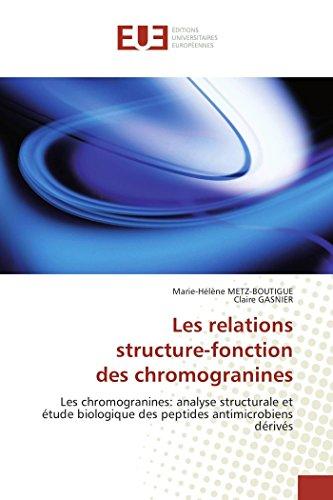 Les relations structure-fonction des chromogranines: Les chromogranines: analyse structurale et étude biologique des peptides antimicrobiens dérivés