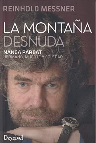 La montaña desnuda por Reinhold Messner