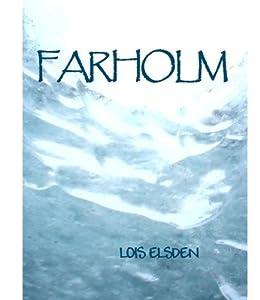 FARHOLM by [Elsden, Lois]