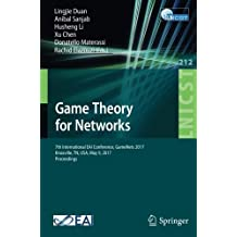 Game Theory for Networks: 7th International EAI Conference, GameNets 2017 Knoxville, TN, USA, May 9, 2017, Proceedings