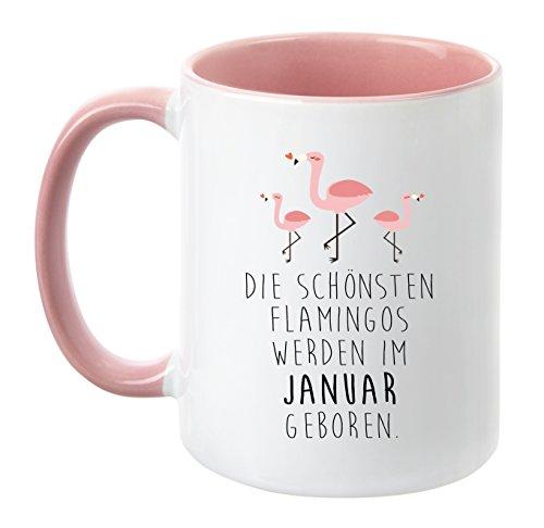 TassenTicker - ''Die schönsten Flamingos werden im Januar geboren'' - Pink - Geburtstag-Tasse - hochwertige Qualität - Freundin - Schwester - Mama - Tochter - Nichte - Schatz - Geschenk (Januar)