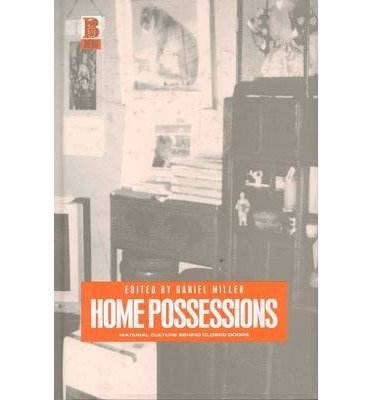 [( Home Possessions: Material Culture Behind Closed Doors )] [by: Daniel Miller] [Oct-2001]