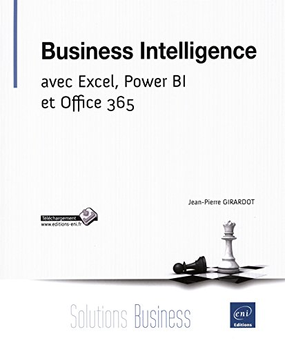Business Intelligence - avec Excel, Power BI et Office 365 par Jean-Pierre GIRARDOT