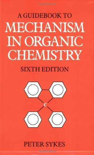 Guidebook to Mechanism in Organic Chemistry by Sykes, Peter 6th (sixth) Edition [09 June 1986]