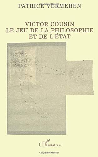 Victor Cousin: Le jeu de la philosophie et de l'état