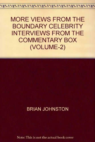 More Views from the Boundary: v. 2: Celebrity Interviews from the Commentary Box por Brian Johnston