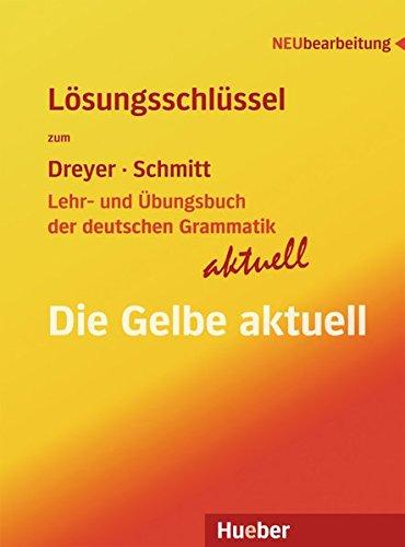 Dreyer Lehr Und Übun. Der Deut. Gram. Aktu. Lösun. Lehr- Und Übungsbuch Der Deutschen Grammatik Aktuell, Lösungen