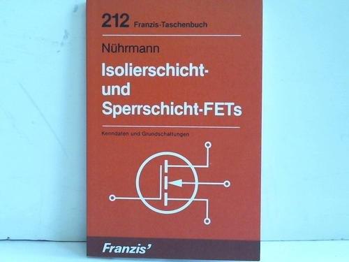 Isolierschicht- und Sperrschicht - FET's. Kenndaten und Grundschaltungen.