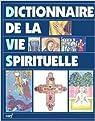 Dictionnaire de la vie spirituelle par de Fiores