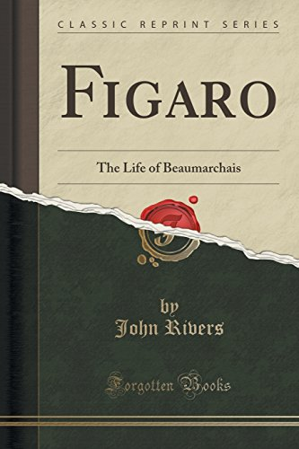 figaro-the-life-of-beaumarchais-classic-reprint