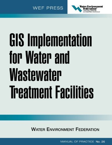 GIS Implementation for Water and Wastewater Treatment Facilities: WEF Manual of Practice No. 26 by Water Environment Federation (2004-10-05)