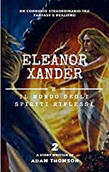 Eleanor Xander e il Mondo degli Spiriti Riflessi (vol. 2 della saga Eleanor Xander)