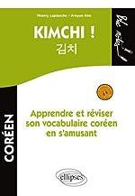 Kimchi ! Apprendre et Réviser Son Vocabulaire Coréen en s'Amusant Niveau 1 avec Fichiers Audio de Thierry Laplanche