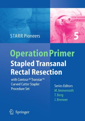 Stapled Transanal Rectal Resection: with Contour Transtar Curved Cutter Spapler Procedure Set (Operation Primers, Band 5)