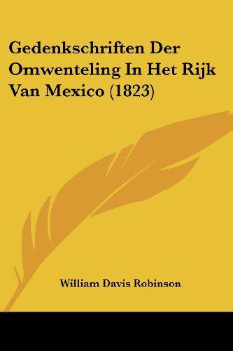 Gedenkschriften Der Omwenteling in Het Rijk Van Mexico (1823)