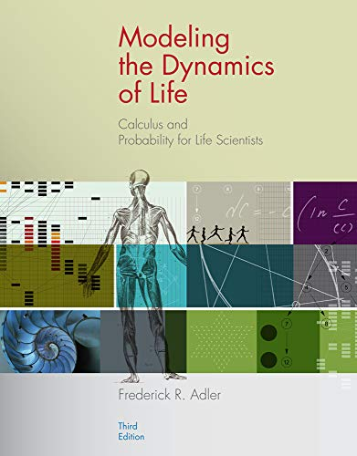 Modeling the Dynamics of Life: Calculus and Probability for Life Scientists por Frederick R Adler