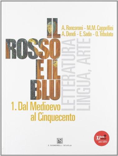 Il rosso e il blu. Con prova INVALSI italiano. Per le Scuole superiori. Con espansione online: 1