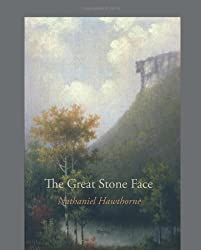 The Great Stone Face by Nathaniel Hawthorne (2008-07-30)