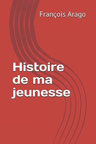 Histoire de ma jeunesse par François Arago