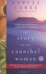 The Story of the Cannibal Woman: A Novel by Maryse Conde (2008-04-15)