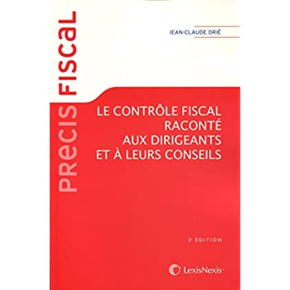Le contrôle fiscal raconté aux dirigeants et à leurs conseils