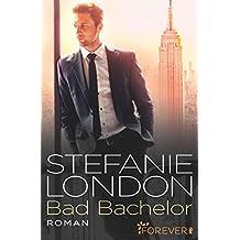 Bad Bachelor (New York Bachelors 1)