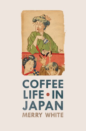 Coffee Life in Japan (California Studies in Food and Culture, Band 36)
