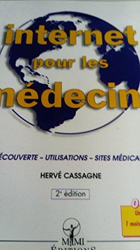 Internet pour les médecins : Découverte, utilisations, sites médicaux (Collection Médistratégies) par Hervé Cassagne