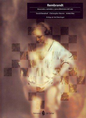 Rembrandt: Materiales, métodos y procedimientos del arte (Cultura artística)