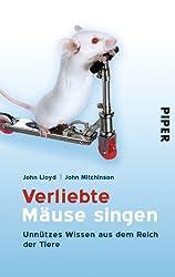Verliebte Mäuse singen: Unnützes Wissen aus dem Reich der Tiere
