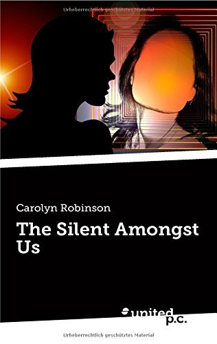 The Silent Amongst Us by Carolyn Robinson (28-Oct-2014) Paperback
