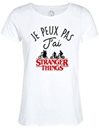 Femmes Top T-Shirt Message Humour Je Peux Pas J Ai Stranger Things 2f597d365080