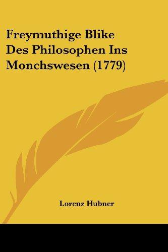 Freymuthige Blike Des Philosophen Ins Monchswesen (1779)