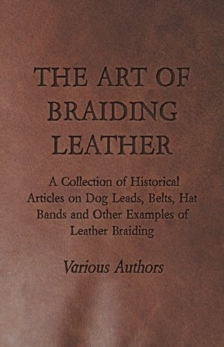 Braided Thong (The Art of Braiding Leather - A Collection of Historical Articles on Dog Leads, Belts, Hat Bands and Other Examples of Leather Braiding)
