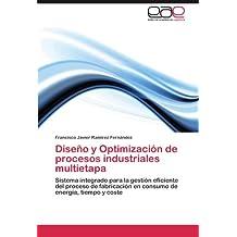Diseno y Optimizacion de Procesos Industriales Multietapa