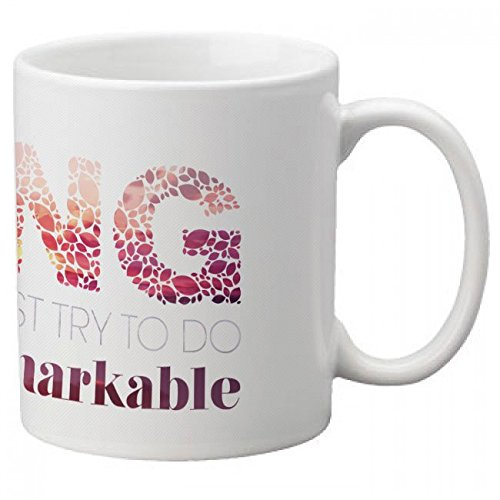 ptp-mug-what-is-the-point-of-living-at-least-if-you-dont-try-to-do-something-remarkable-quote-by-joh