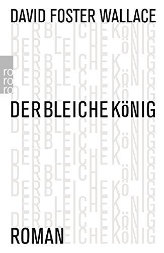 Der bleiche König: Ein unvollendeter Roman