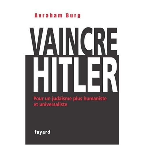 Vaincre Hitler : Pour un judaïsme plus humaniste et universaliste